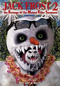 jack frost 2 revenge of the mutant killer snowman 2000